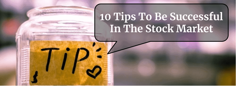 10 Tips To Be Successful In The Stock Market